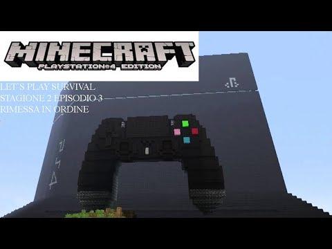 Let's Play Minecraft PS4 Edition S2 E3 Rimessa In Ordine