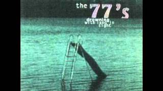 The 77s - Nobody's Fault But Mine (Drowning With Land In Sigh)