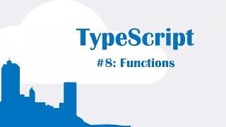 TypeScript Tutorial 8: Functions