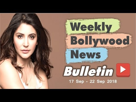 Bollywood Weekend Hindi News | 17-22 September 2018 | Bollywood Latest News and Gossips