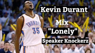 "Kevin Durant Mix ""Lonely"" Speaker Knockerz"