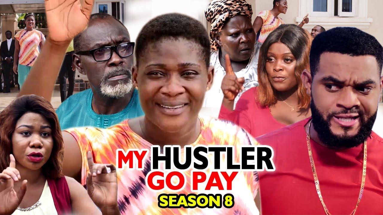 My Hustle Go Pay (2019) (Part 8)