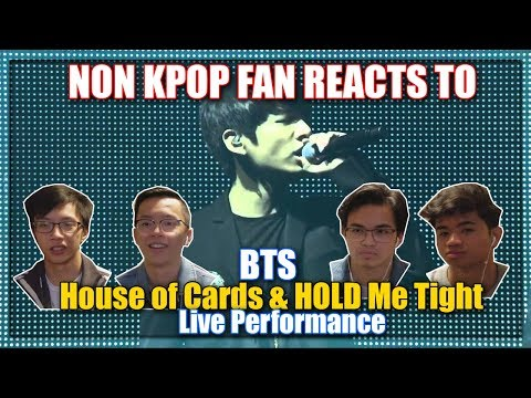 NON KPOP FAN REACTS TO BTS HOUSE OF CARDS AND HOLD ME TIGHT LIVE @ HYYH