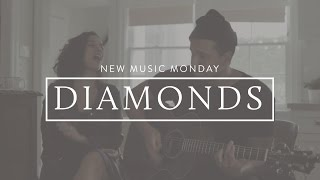 Diamonds (Acoustic) - New Music Monday