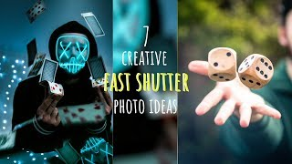 7 CREATIVE FAST SHUTTER PHOTO IDEAS