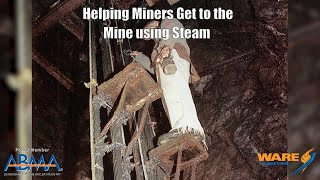 How They Got Miners into the Mine using Steam!