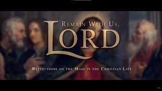 """""""Quédate con nosotros, Señor"""": vídeo para redescubrir la Misa"""