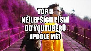 TOP 5 - Písní od youtuberů
