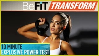 BeFit Transform: 10 Minute Explosive Power Test Workout by BeFiT