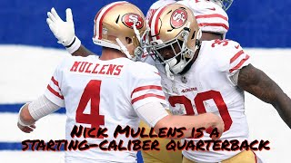 49ers QB Nick Mullens is a Starting-Caliber Quarterback