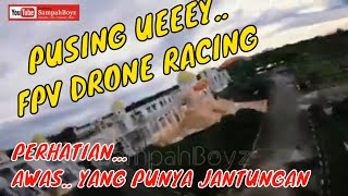 TEST TERBANG DRONE RACE, FREESTYLE, CINEMATIC | FPV RACING | FPV FREESTYLE