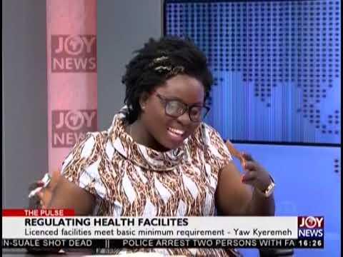 Regulating Health Facilities - The Pulse on JoyNews (17-1-19)