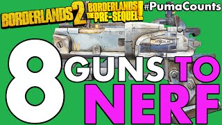 Top 8 Guns and Weapons that Need a Nerf in Borderlands 2 and The Pre-Sequel! #PumaCounts