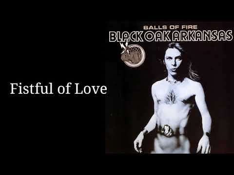 Black Oak Arkansas - Fistful of Love w/Lyrics