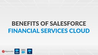 What are The Benefits of Salesforce Financial Services Cloud?