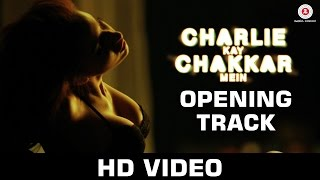 Let's Play Boy Uncensored - Song Video - Charlie Kay Chakkar Mein