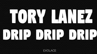 Tory Lanez   DRIP DRIP DRIP (lyrics)