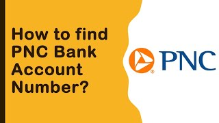 How to find PNC Bank Account number and routing number?