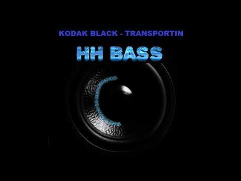 Kodak Black - Transportin BASS BOOSTED
