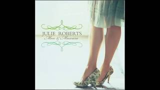 Julie Roberts - Chasin' Whiskey