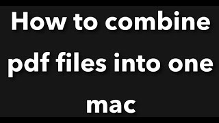 How to combine pdf files into one mac