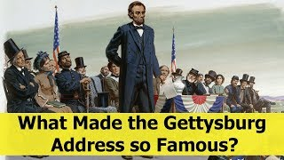 What Made the Gettysburg  Address so Famous?