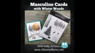 Masculine Cards With Winter Woods!