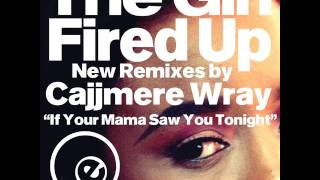 Fired Up feat The Girl New Remixes by Cajjmere Wray 2K16 Club Mix