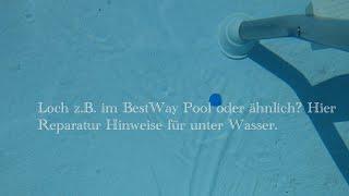 Loch z.B. im Bestway oder Intex Pool - funktionierende Unter Wasser Reparatur