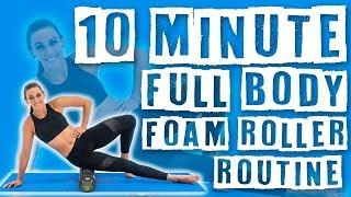 10 Minute Full Body Foam Roller Routine