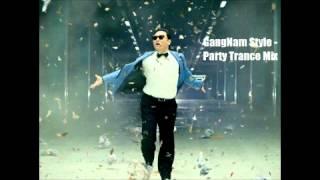 Gangnam Style - Party Trance Remix