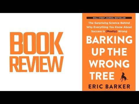 Barking Up The Wrong Tree (Book Review)