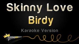 Birdy - Skinny Love (Karaoke Version)