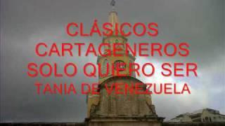 CLÁSICOS CARTAGENEROS   SOLO QUIERO SER   TANIA DE VENEZUELA