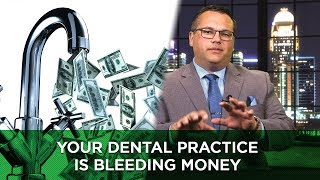 Your Dental Practice Is Bleeding Money