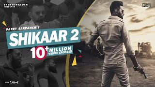 Shikaar 2 : Parry Sarpanch (Official Video) | New Punjabi Songs 2019 | StereoNation World