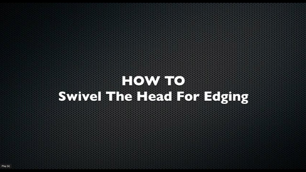 Steps to swivel Head & Adjust for edging of the BEAST