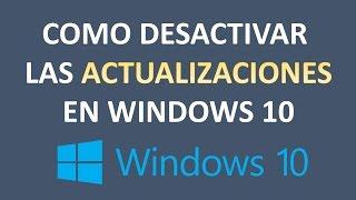Como desactivar las actualizaciones automaticas en Windows 10