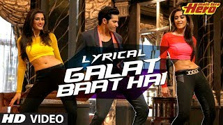 Galat Baat Hai Full Song with Lyrics | Main Tera Hero | Varun Dhawan, Ileana D'Cruz