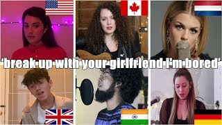 Who Sang It Better: break up with your girlfriend (Germany, India, UK, Canada, USA, Netherlands)