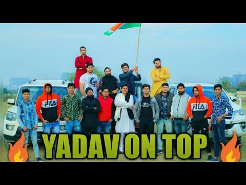 YADAV ON TOP || YADAV SABKA BAAP || -RAO GABBAR VIJAY & DESI TEAM