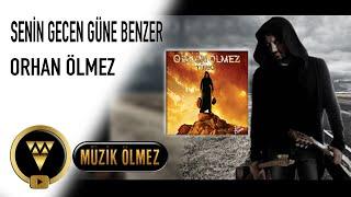 Orhan Ölmez - Senin Gecen Güne Benzer - Official Audio