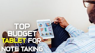 10 Best Budget Tablet 2019 For Note Taking