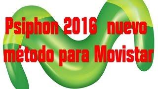 🔴 Psiphon 2016 nuevo método para Movistar