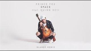 Prince Fox   Space (feat. Quinn XCII) [Blanke Remix] | Dim Mak Records