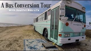A School Bus Skoolie Conversion Tour with Soulful Bus Life