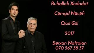 Ruhallah Xodadat ft Cemsid Necefi - Qizil Gul 2017 | Yeni