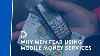 Why men fear using mobile money services