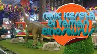 Anak Acid - Naek kereta taman dinosaurus @Transmart sidoarjo