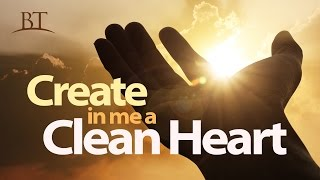Beyond Today - Create in Me a Clean Heart